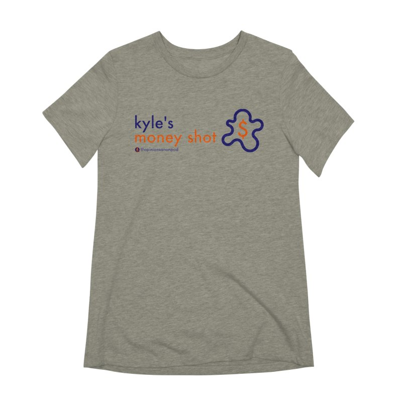 Kyle's Money Shot Women's Extra Soft T-Shirt by Opinions Anonymous