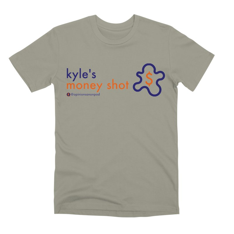 Kyle's Money Shot Men's Premium T-Shirt by Opinions Anonymous