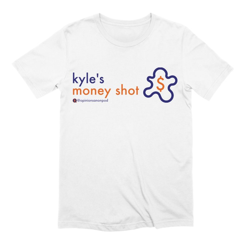 Kyle's Money Shot Men's Extra Soft T-Shirt by Opinions Anonymous