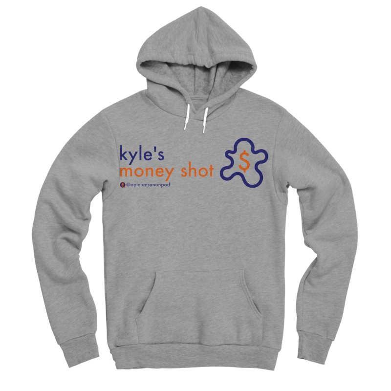 Kyle's Money Shot Men's Sponge Fleece Pullover Hoody by Opinions Anonymous