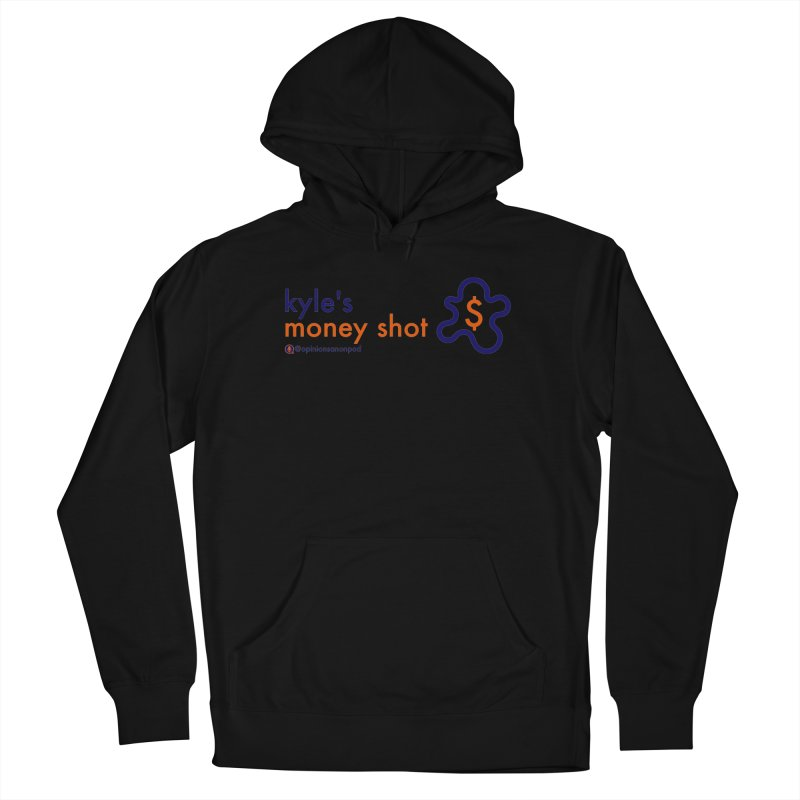 Kyle's Money Shot Women's French Terry Pullover Hoody by Opinions Anonymous