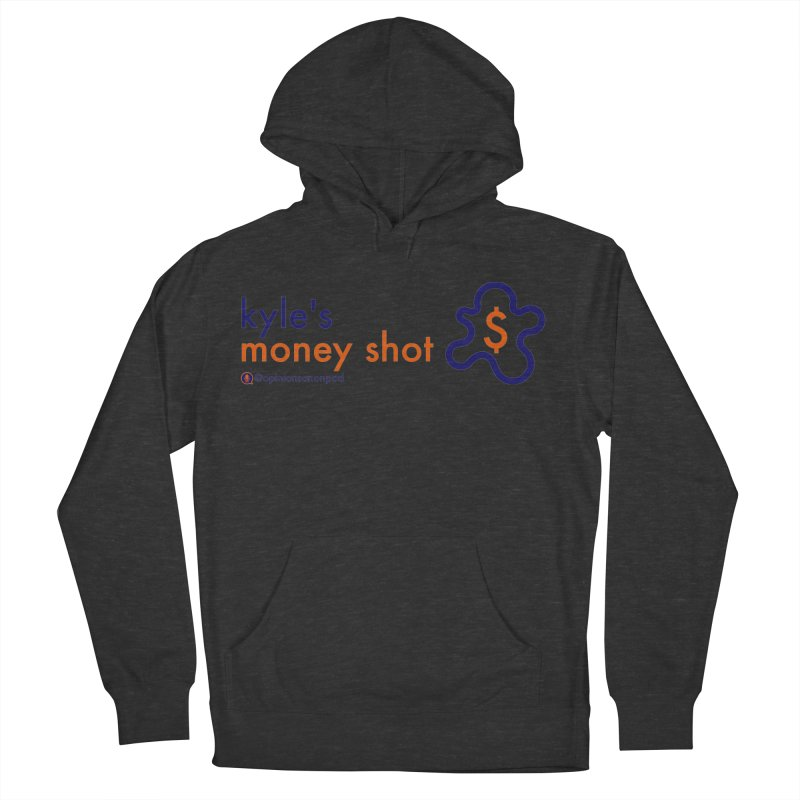 Kyle's Money Shot Men's French Terry Pullover Hoody by Opinions Anonymous