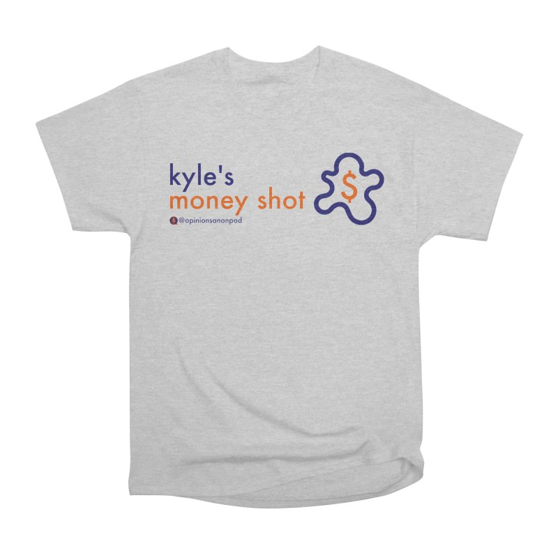 Kyle's Money Shot Men's Heavyweight T-Shirt by Opinions Anonymous