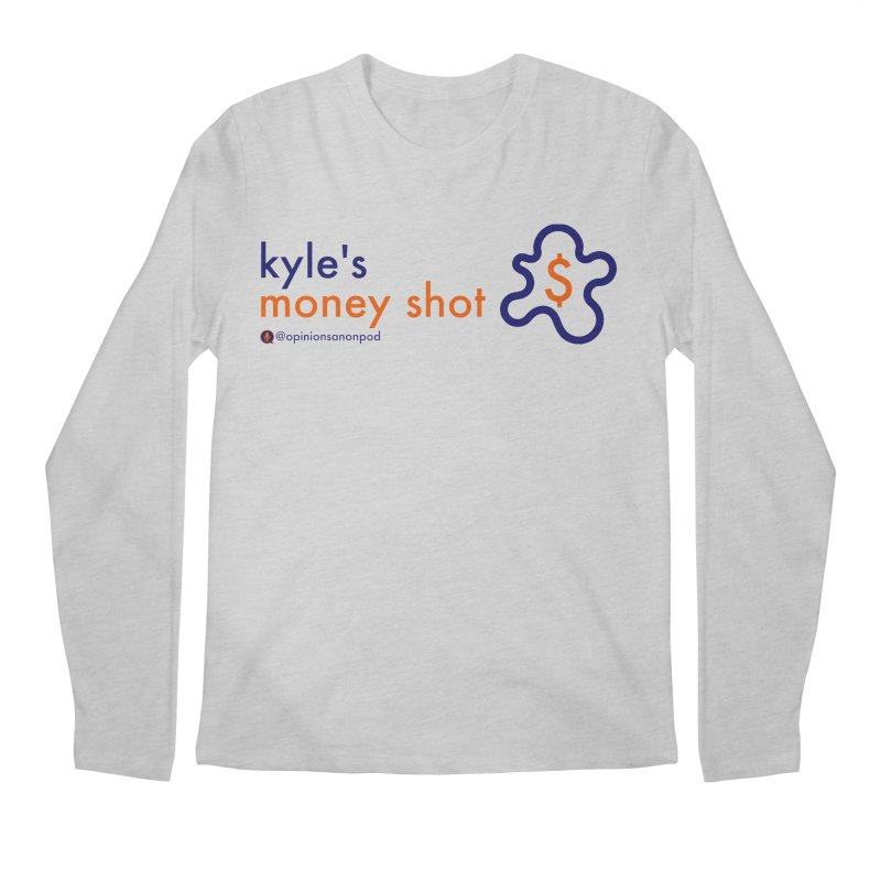 Kyle's Money Shot Men's Regular Longsleeve T-Shirt by Opinions Anonymous