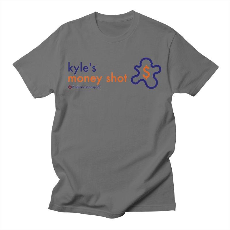 Kyle's Money Shot Women's Regular Unisex T-Shirt by Opinions Anonymous