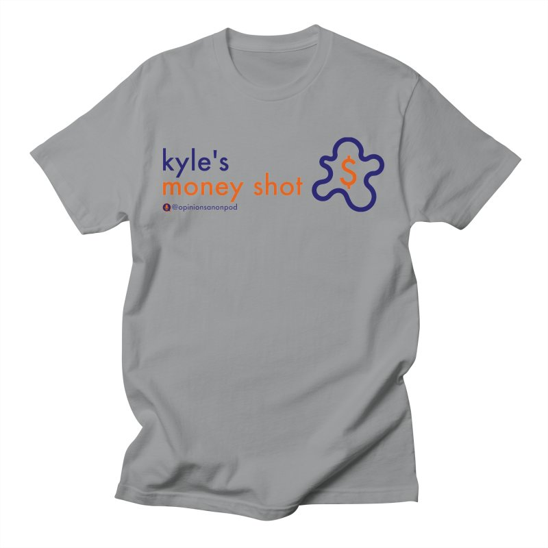 Kyle's Money Shot Women's Regular Unisex T-Shirt by Opinions Anonymous