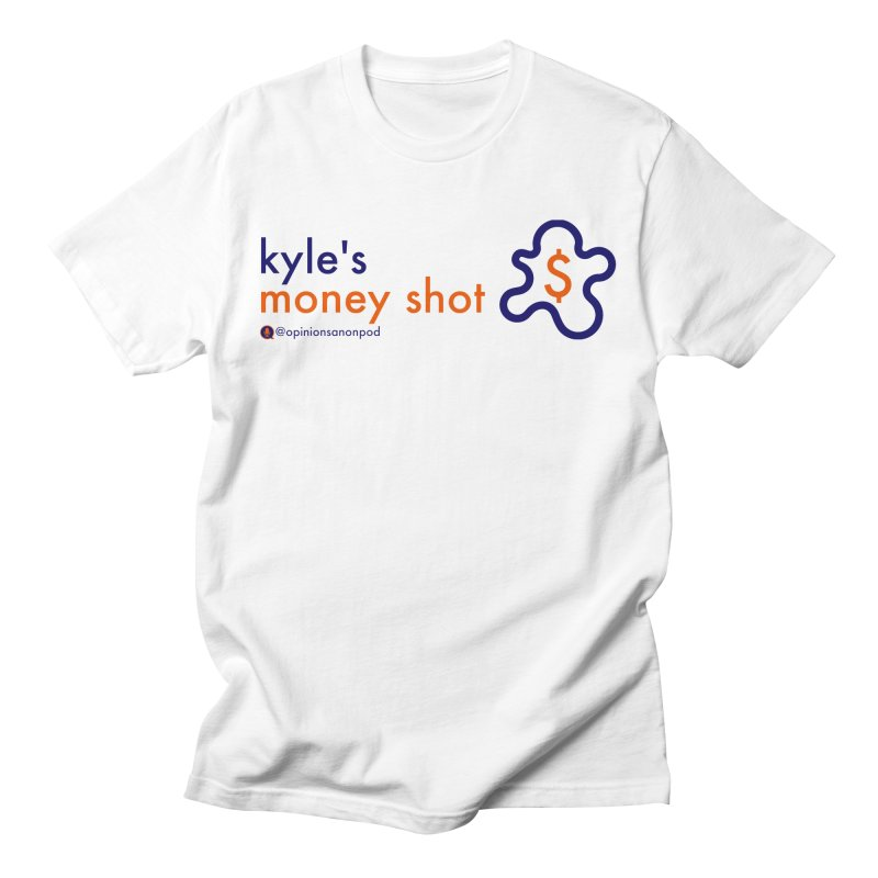 Kyle's Money Shot Men's Regular T-Shirt by Opinions Anonymous