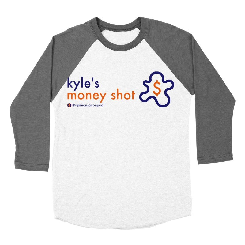 Kyle's Money Shot Men's Baseball Triblend Longsleeve T-Shirt by Opinions Anonymous