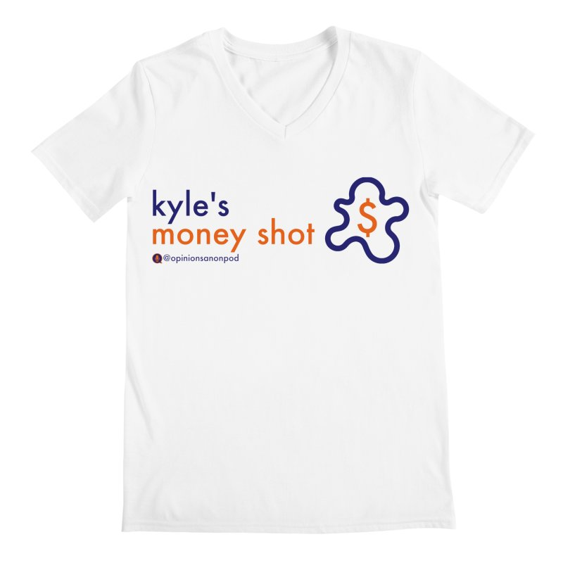 Kyle's Money Shot Men's Regular V-Neck by Opinions Anonymous