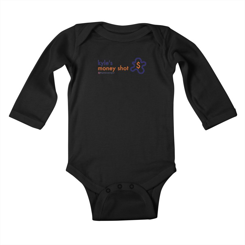 Kyle's Money Shot Kids Baby Longsleeve Bodysuit by Opinions Anonymous