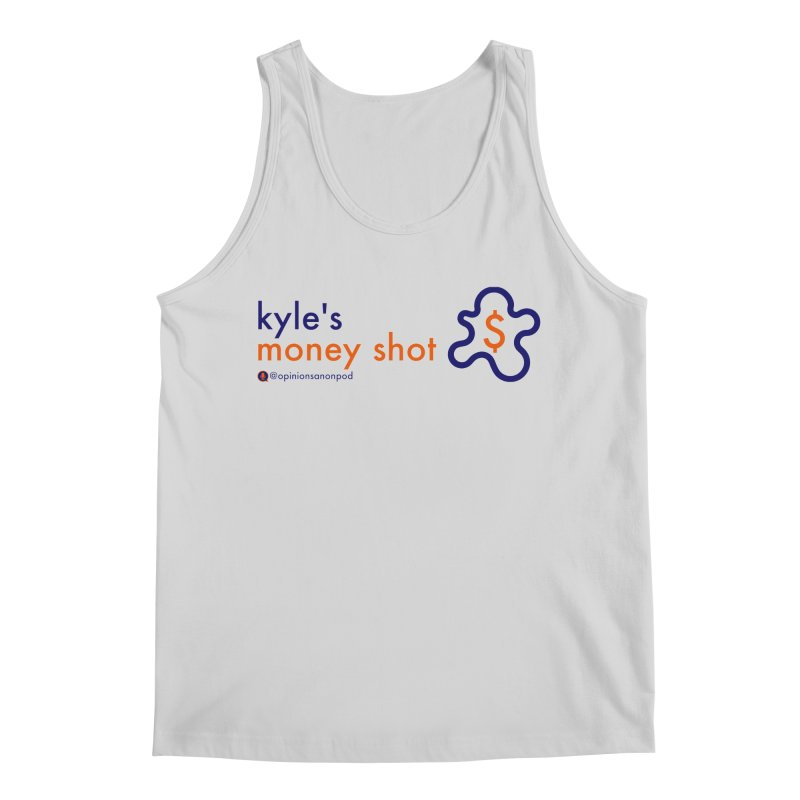 Kyle's Money Shot Men's Tank by Opinions Anonymous