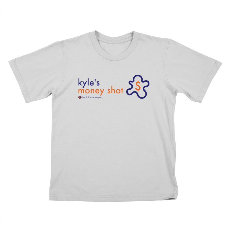 Kyle's Money Shot Kids T-Shirt by Opinions Anonymous