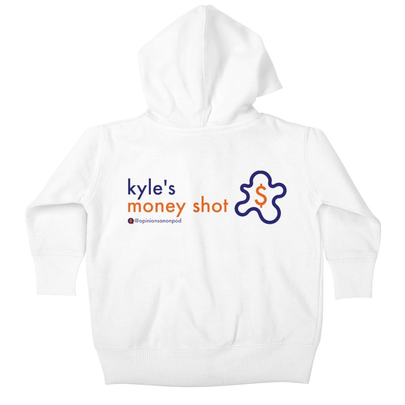 Kyle's Money Shot Kids Baby Zip-Up Hoody by Opinions Anonymous