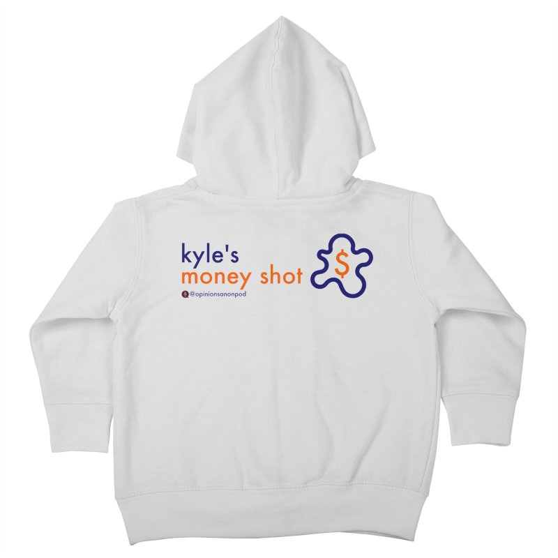 Kyle's Money Shot Kids Toddler Zip-Up Hoody by Opinions Anonymous