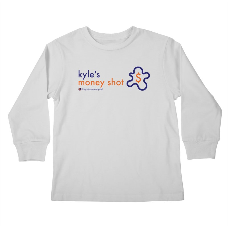 Kyle's Money Shot Kids Longsleeve T-Shirt by Opinions Anonymous