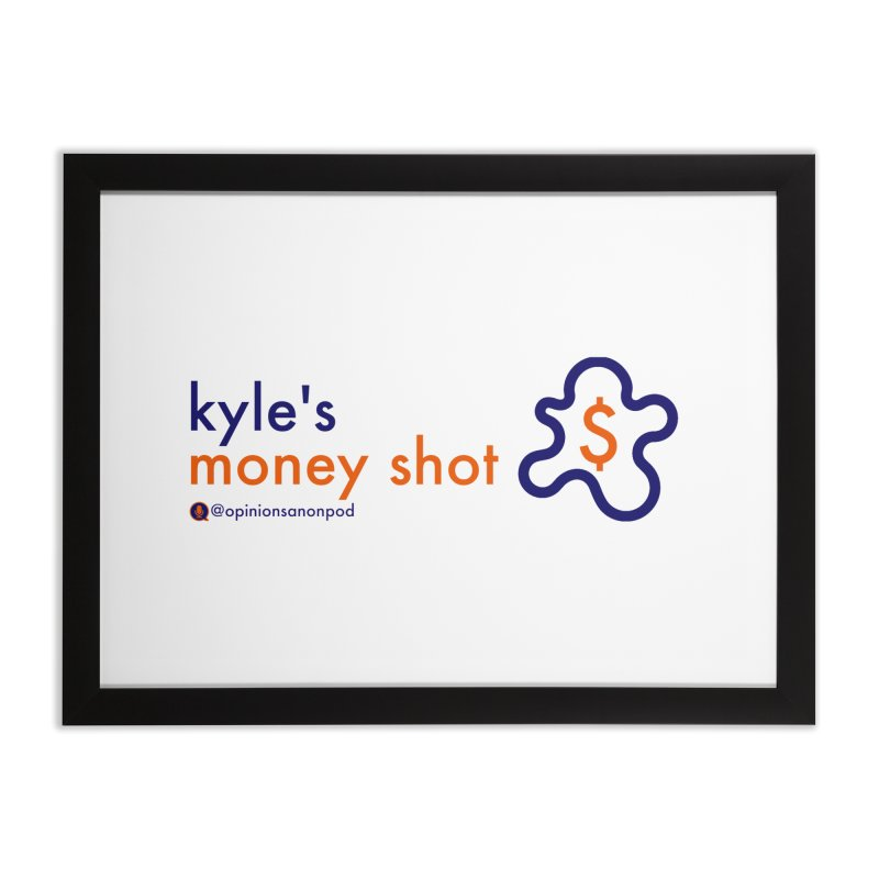 Kyle's Money Shot Home Framed Fine Art Print by Opinions Anonymous
