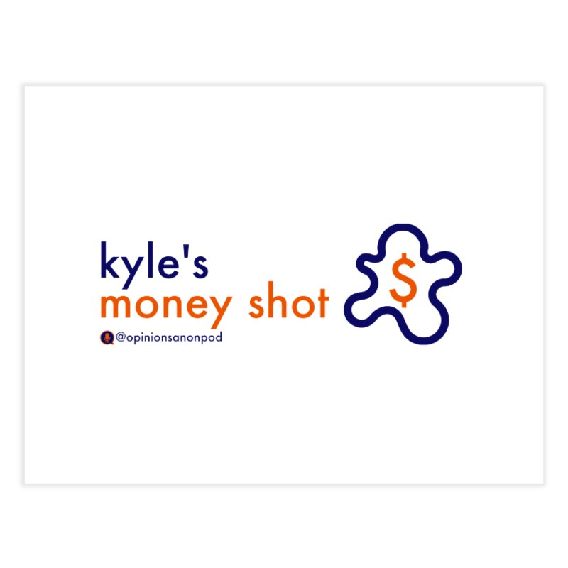 Kyle's Money Shot Home Fine Art Print by Opinions Anonymous
