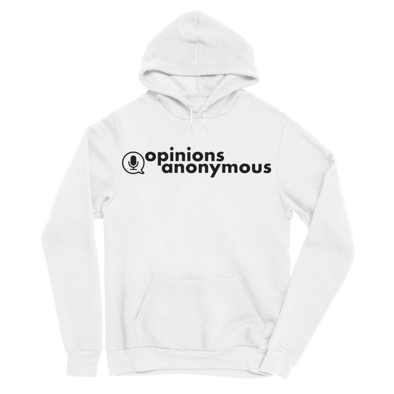Opinions Anonymous (Black Logo) Women's Sponge Fleece Pullover Hoody by Opinions Anonymous