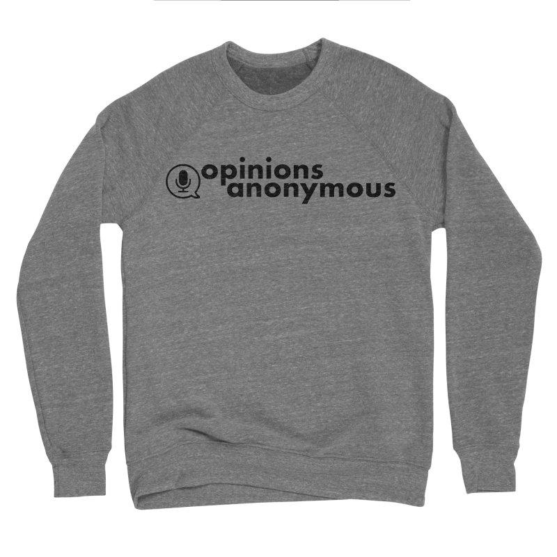 Opinions Anonymous (Black Logo) Men's Sponge Fleece Sweatshirt by Opinions Anonymous