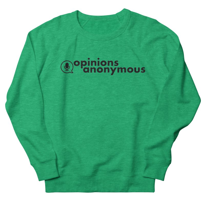 Opinions Anonymous (Black Logo) Women's Sweatshirt by Opinions Anonymous