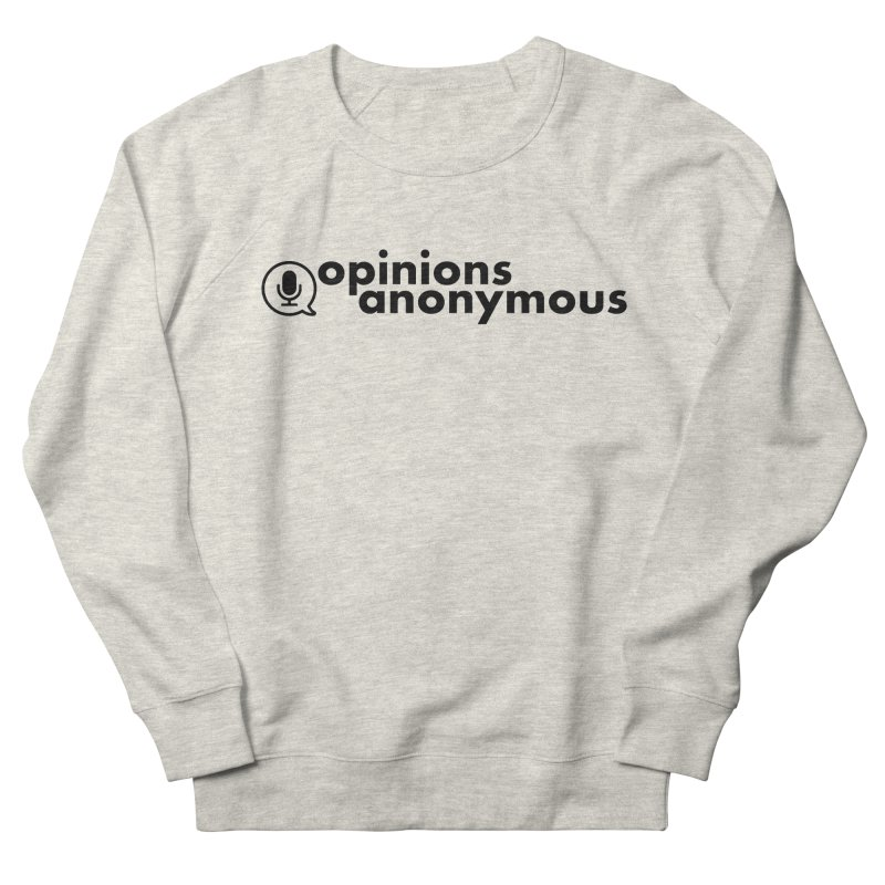 Opinions Anonymous (Black Logo) Men's French Terry Sweatshirt by Opinions Anonymous