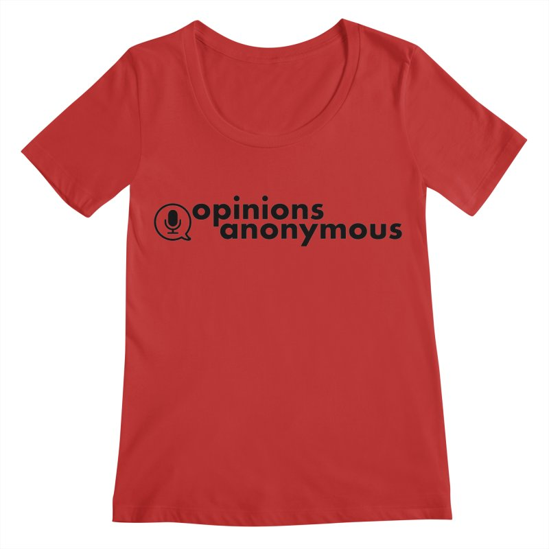 Opinions Anonymous (Black Logo) Women's Regular Scoop Neck by Opinions Anonymous
