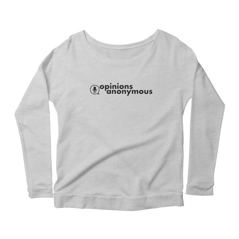 Opinions Anonymous (Black Logo) Women's Scoop Neck Longsleeve T-Shirt by Opinions Anonymous
