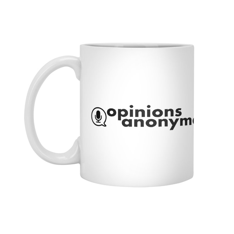 Opinions Anonymous (Black Logo) Accessories Mug by Opinions Anonymous