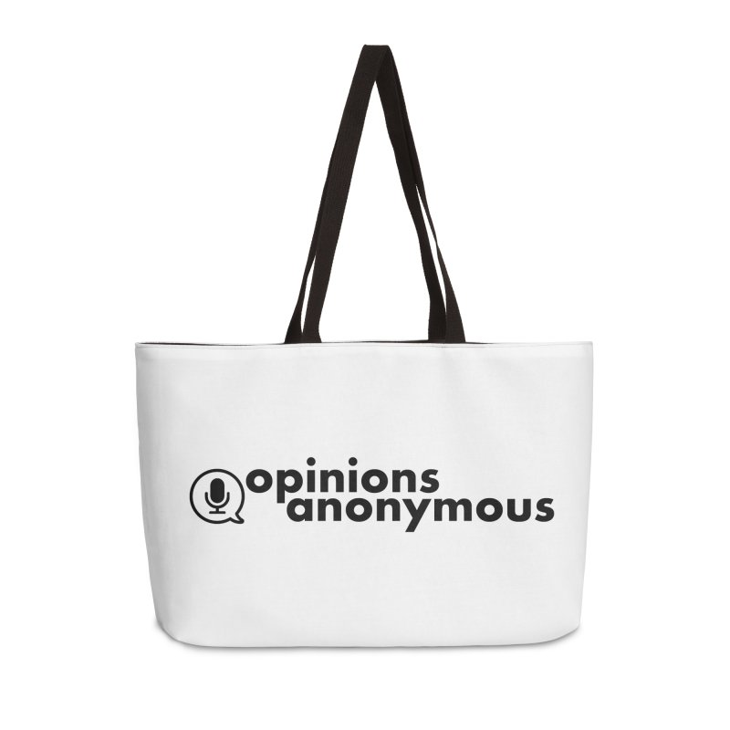 Opinions Anonymous (Black Logo) Accessories Weekender Bag Bag by Opinions Anonymous