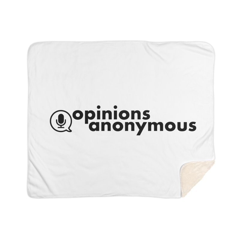 Opinions Anonymous (Black Logo) Home Sherpa Blanket Blanket by Opinions Anonymous