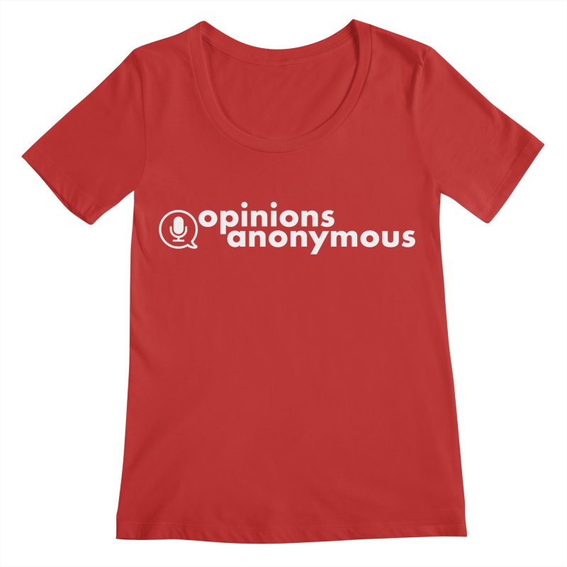 Opinions Anonymous (White Logo) Women's Regular Scoop Neck by Opinions Anonymous