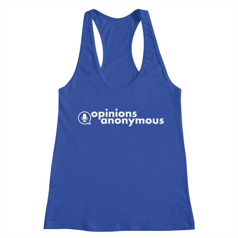 Opinions Anonymous (White Logo) Women's Racerback Tank by Opinions Anonymous