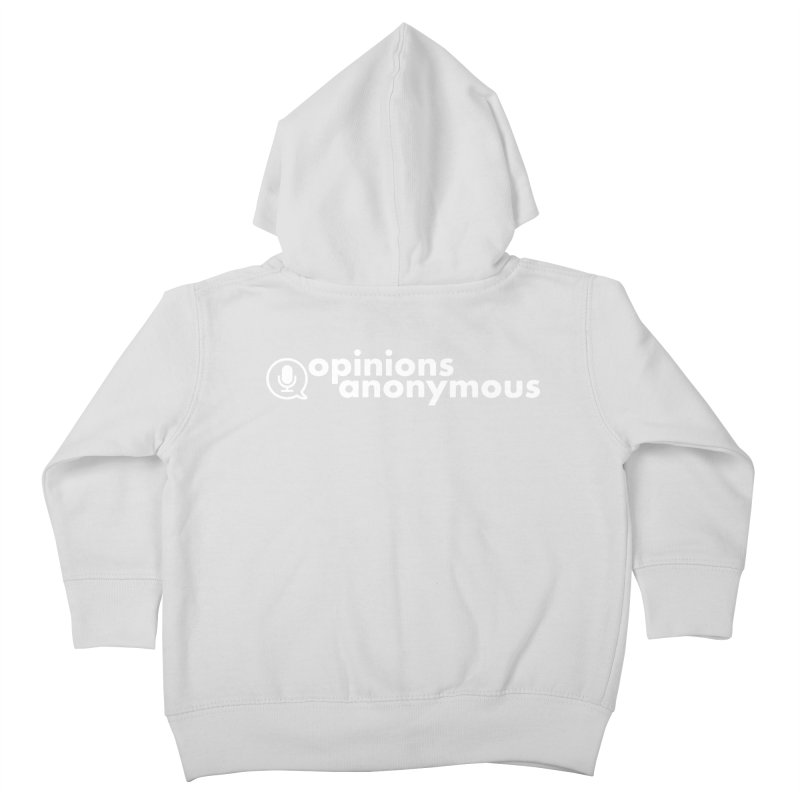 Opinions Anonymous (White Logo) Kids Toddler Zip-Up Hoody by Opinions Anonymous