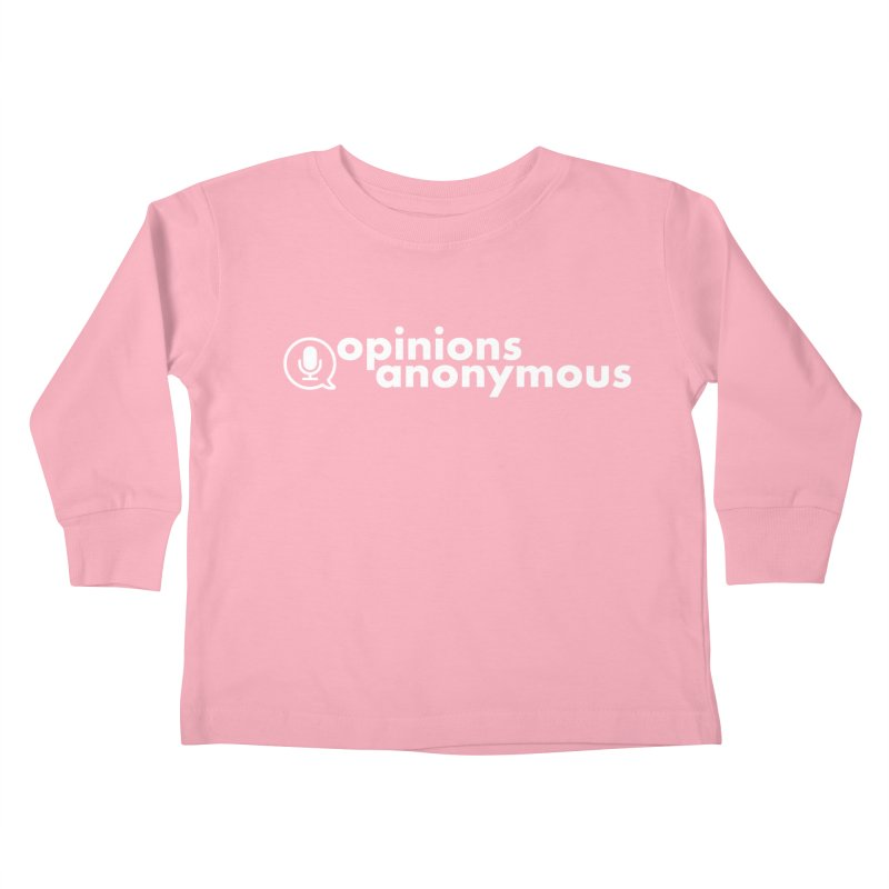 Opinions Anonymous (White Logo) Kids Toddler Longsleeve T-Shirt by Opinions Anonymous