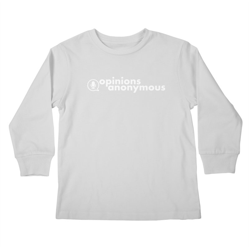 Opinions Anonymous (White Logo) Kids Longsleeve T-Shirt by Opinions Anonymous