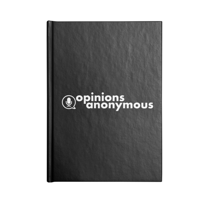 Opinions Anonymous (White Logo) Accessories Lined Journal Notebook by Opinions Anonymous