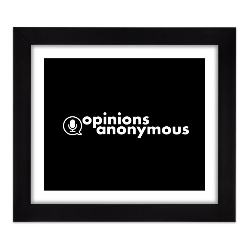 Opinions Anonymous (White Logo) Home Framed Fine Art Print by Opinions Anonymous