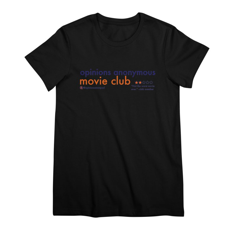 Movie Club Women's Premium T-Shirt by Opinions Anonymous