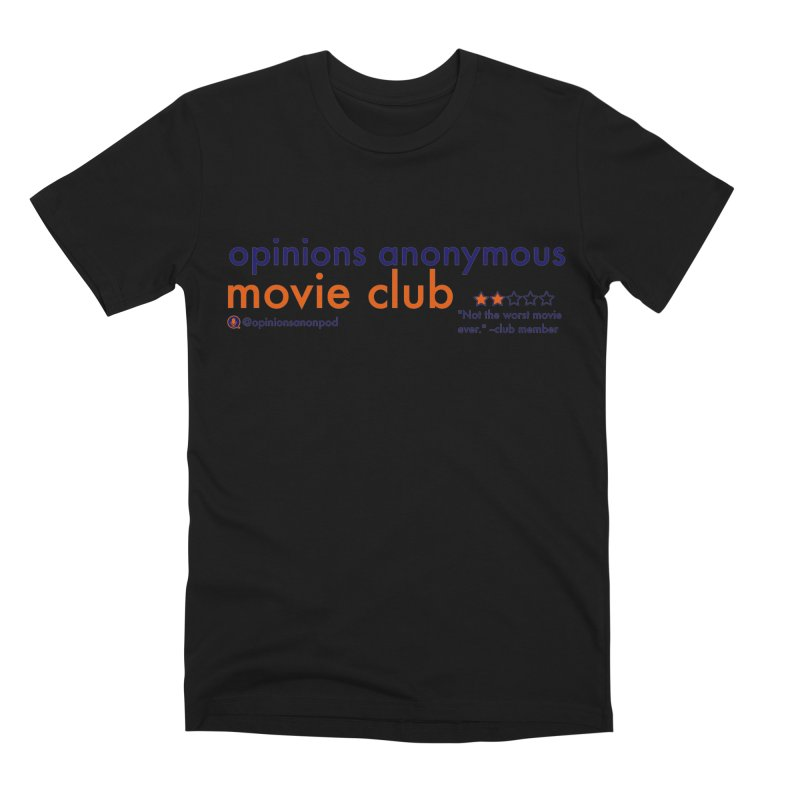 Movie Club Men's Premium T-Shirt by Opinions Anonymous