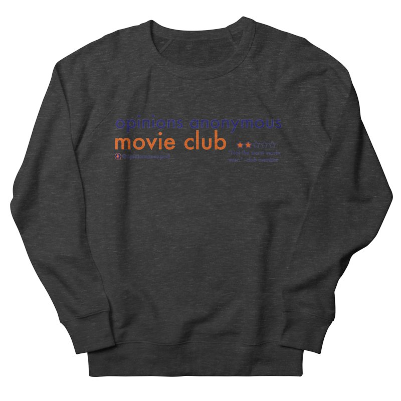 Movie Club Women's Sweatshirt by Opinions Anonymous