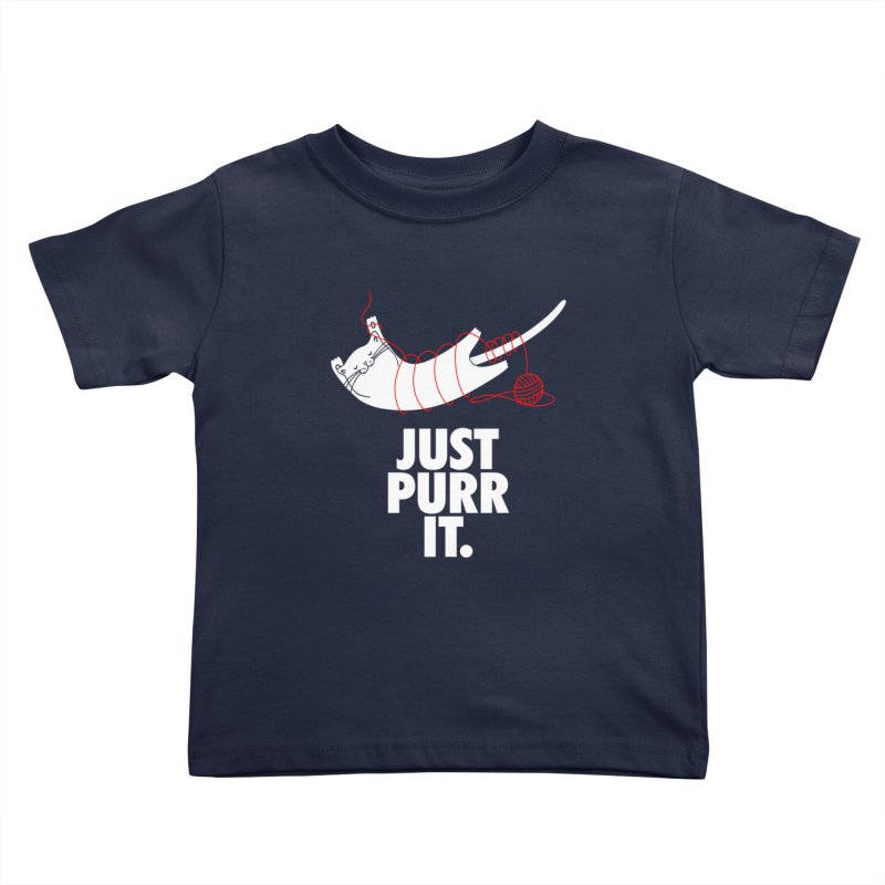 Just Purr It Kids Toddler T-Shirt by Opippi