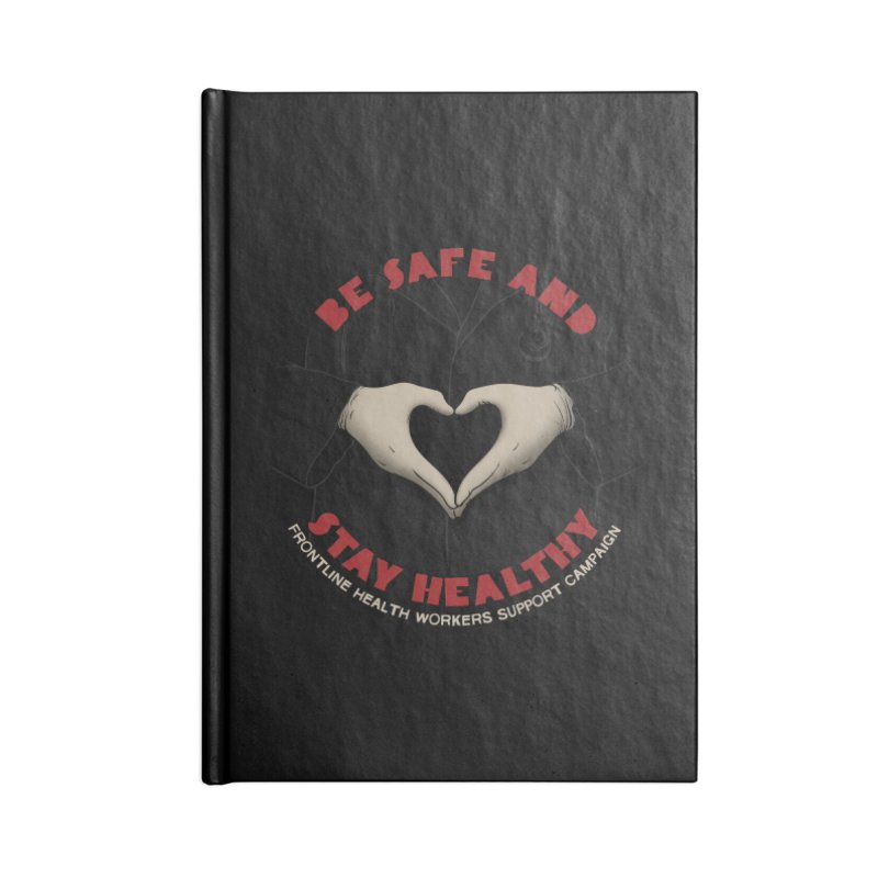 Be safe and stay healthy Accessories Lined Journal Notebook by Opippi