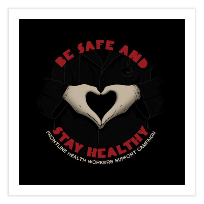 Be safe and stay healthy Home Fine Art Print by Opippi