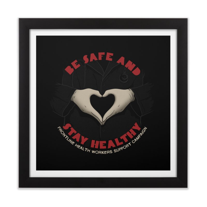 Be safe and stay healthy Home Framed Fine Art Print by Opippi