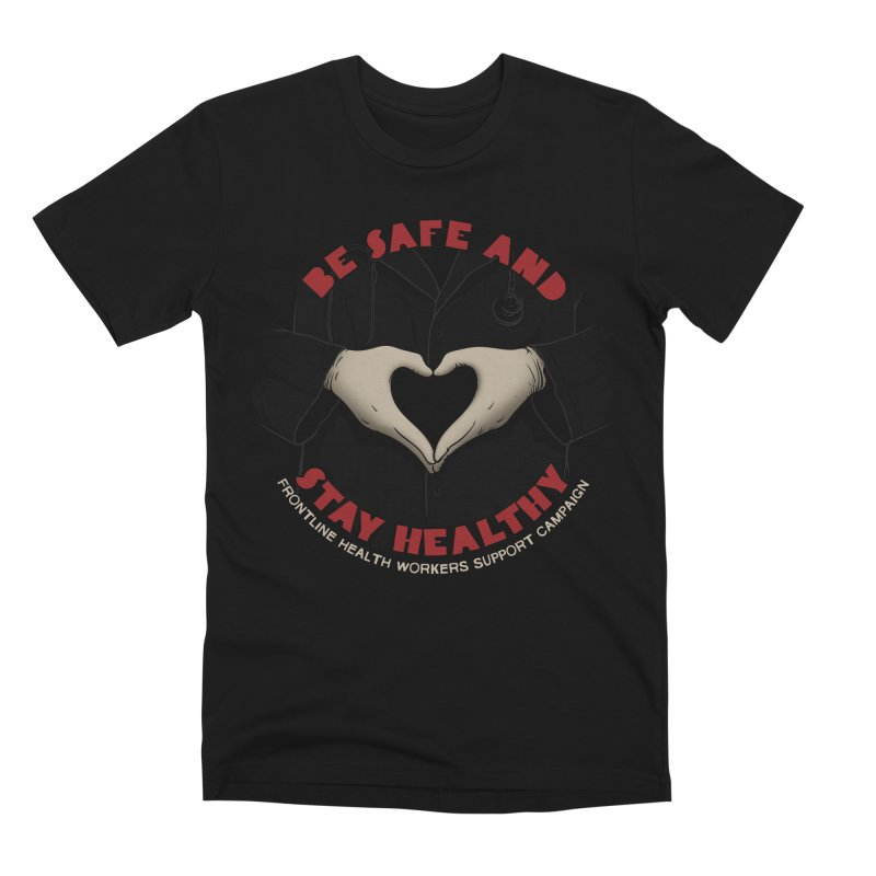 Be safe and stay healthy Men's Premium T-Shirt by Opippi