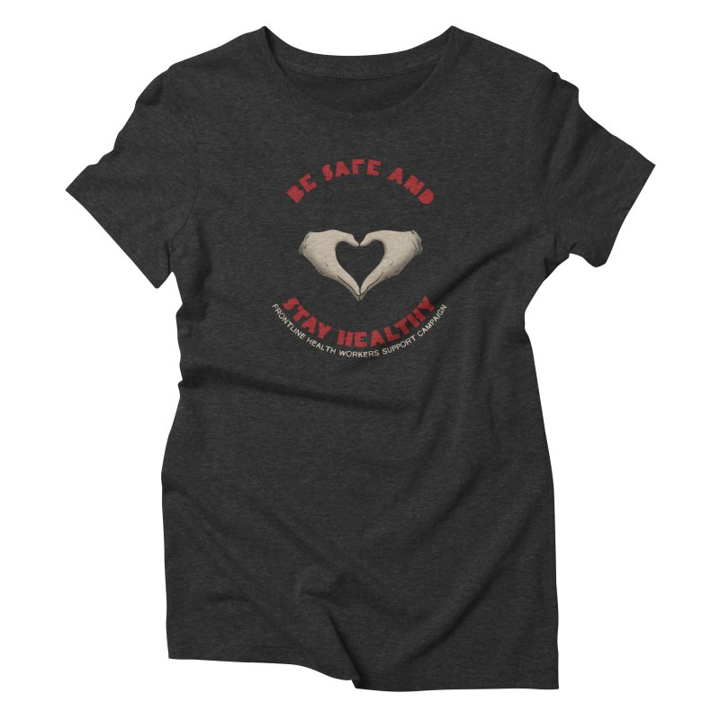 Be safe and stay healthy Women's Triblend T-Shirt by Opippi
