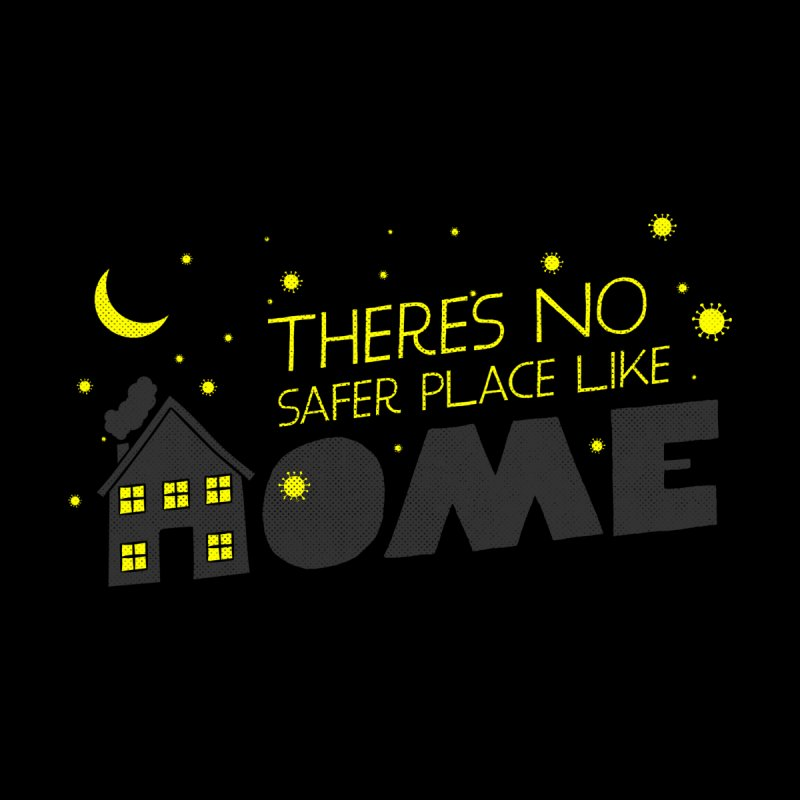 There's no safe place like HOME by Opippi