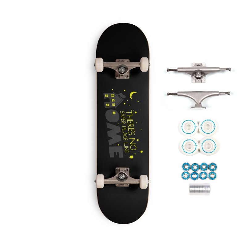 There's no safe place like HOME Accessories Complete - Basic Skateboard by Opippi