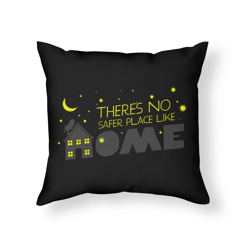 There's no safe place like HOME Home Throw Pillow by Opippi