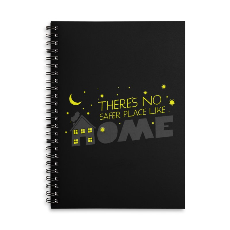 There's no safe place like HOME Accessories Lined Spiral Notebook by Opippi